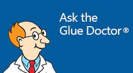 Ask the Glue Doctor